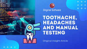 Toothache, Headaches and Manual Testing