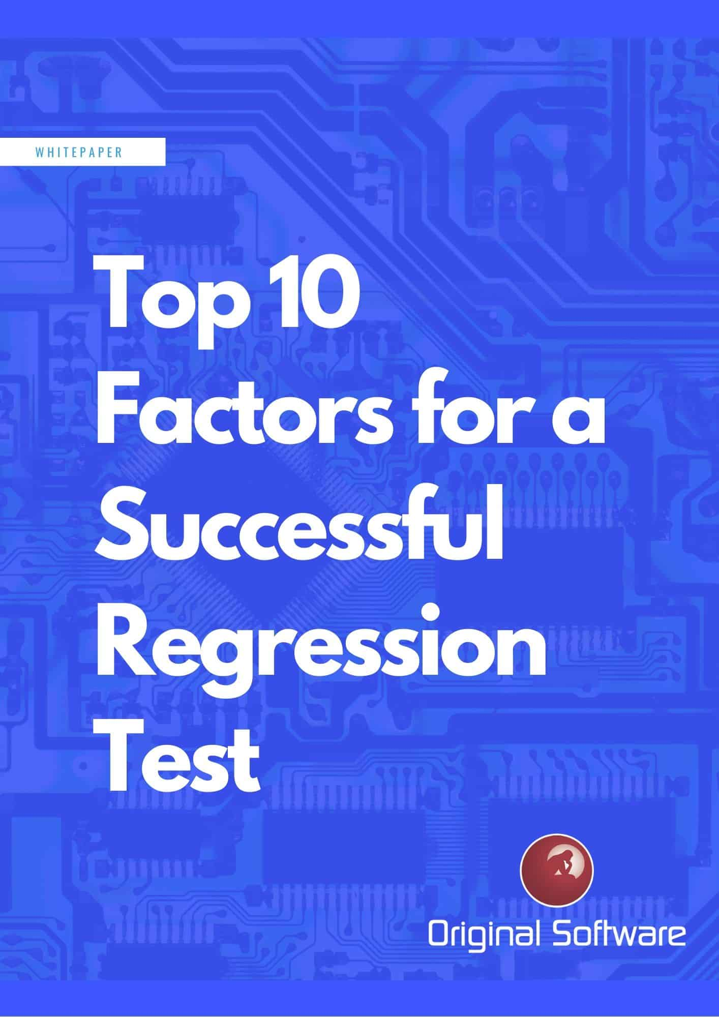Top 10 factors to enable a successful regression testing strategy front