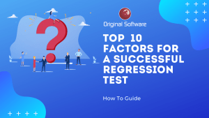 Original-Software-Top Ten Factors for a Successful Regression Test-white-paper