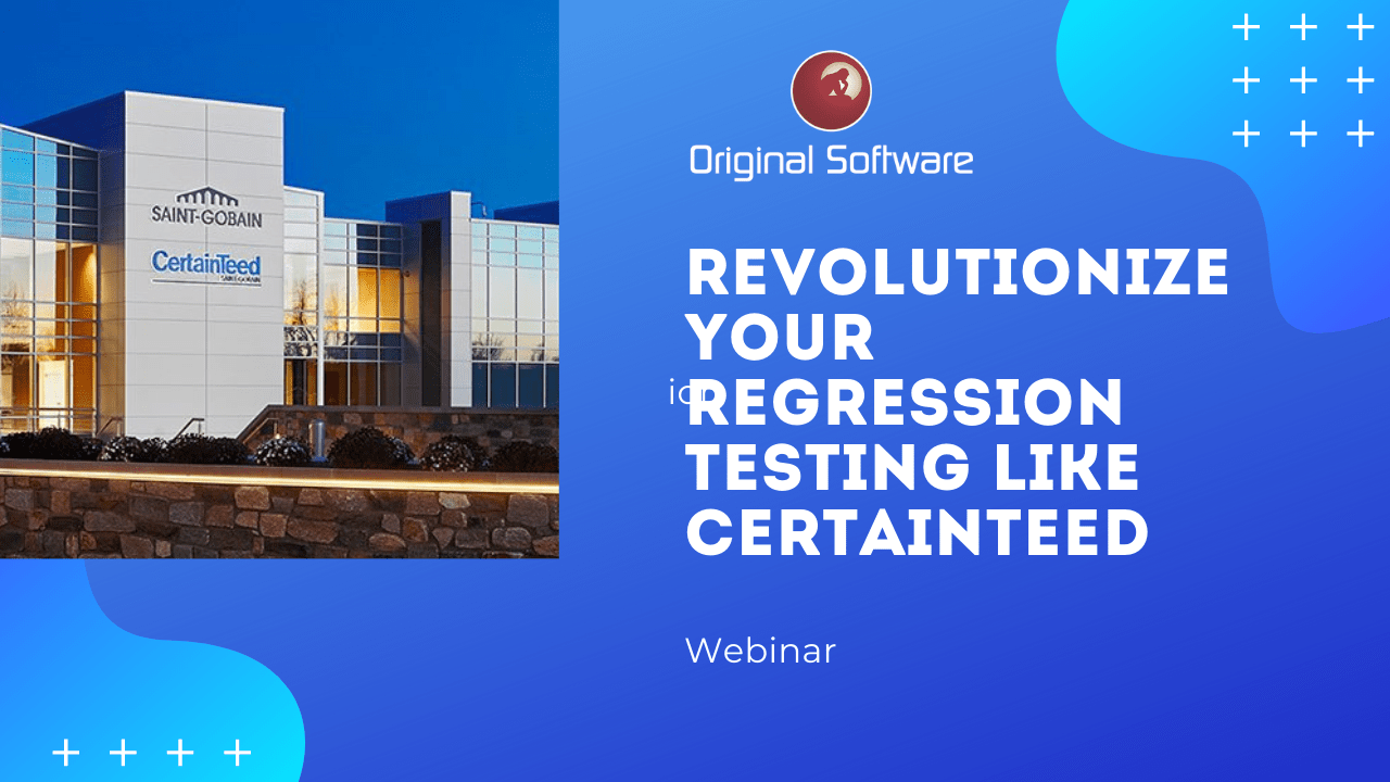 Revolutionize your regression testing like CertainTeed. On-demand Webinar